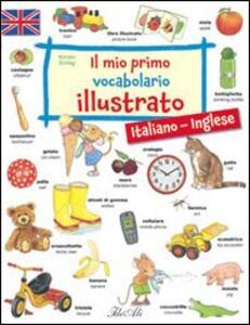 Il mio primo vocabolario illustrato. Italiano-inglese - copertina