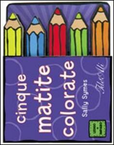 Cinque matite colorate - Sally Symes - copertina