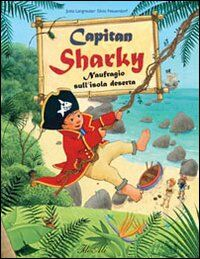 Capitan Sharky. Naufragio sull'isola deserta