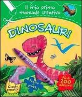 Dinosauri. Il mio primo manuale creativo. Con adesivi