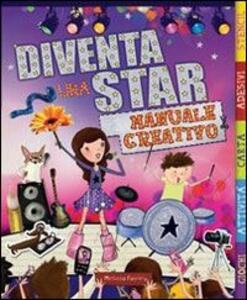 Diventa una star. Manuale creativo - copertina