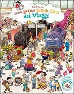 Il mio primo grande libro dei viaggi