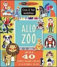 Listadelpopolo.it Allo zoo. Crea il tuo modellino. Ediz. illustrata Image