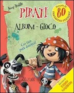 Pirati. Album gioco. Con adesivi