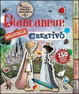 Biancaneve. Manuale creativo. Con adesivi - copertina