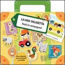 Equilibrifestival.it Tutti in campagna! La mia valigetta. Ediz. illustrata Image