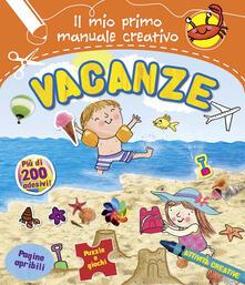 Warholgenova.it Vacanze. Il mio primo manuale creativo. Con adesivi Image