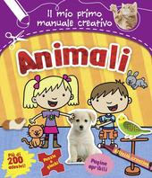 Animali. Il mio primo manuale creativo. Con adesivi
