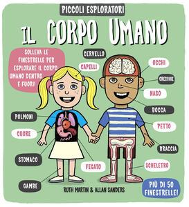 Il corpo umano. Piccoli espoloratori - Ruth Martin,Allan Sanders - copertina
