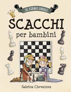 Il libro degli scacchi per bambini - Sabrina Chevannes - copertina