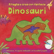 Dinosauri. Ritaglia e crea con fantasia.pdf
