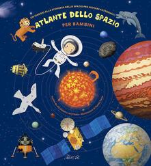 Camfeed.it Atlante dello spazio per bambini. Un viaggio alla scoperta dello spazio per giovani astronauti. Ediz. illustrata Image