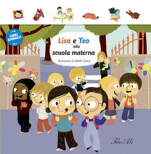 Lisa e Teo alla scuola materna. Libri animati - copertina