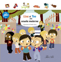 Lisa e Teo alla scuola materna. Libri animati - - wuz.it