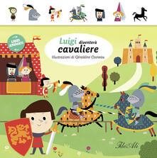 Antondemarirreguera.es Luigi diventerà cavaliere. Libri animati Image