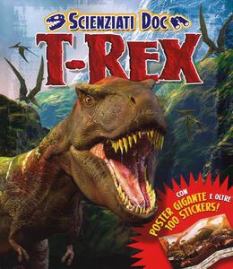 T-Rex. Scienziati doc. Con adesivi - copertina