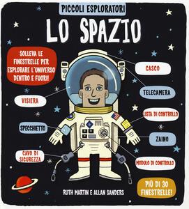 Lo spazio. Piccoli esploratori - Ruth Martin,Allan Sanders - copertina
