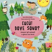 Cucù! Dove sono? Conosci gli animali e gioca con loro! - Sanza Silvie Sliacka Edit - wuz.it