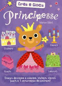 Principesse. Crea e gioca