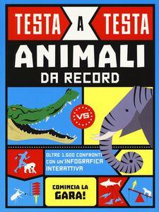 Foto Cover di Animali da record. Testa a testa, Libro di Anna Brett, edito da IdeeAli