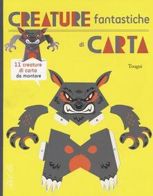 Letterarioprimopiano.it Creature fantastiche di carta. Ediz. illustrata Image