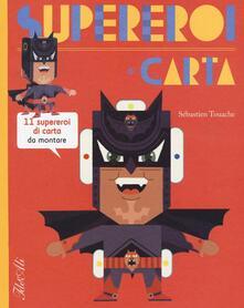 Nordestcaffeisola.it Supereroi di carta. Ediz. illustrata Image