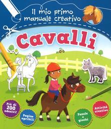 Cavalli. Il mio primo manuale creativo. Con adesivi. Ediz. a colori.pdf