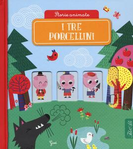 I tre porcellini. Storie animate. Ediz. a colori