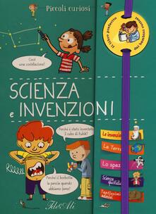 Radiosenisenews.it Scienza e invenzioni. Piccoli curiosi. Ediz. a colori. Ediz. a spirale Image