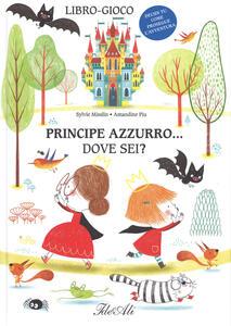 Principe azzurro... dove sei? Ediz. a colori - Sylvie Misslin,Amandine Piu - copertina