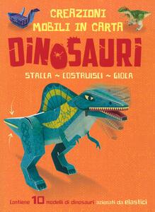 Dinosauri. Creazioni mobili in carta. Stacca, costruisci, gioca. Ediz. a colori. Con gadget