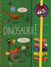 I I dinosauri! Piccoli curiosi. Con adesivi. Ediz. a colori. Ediz. a spirale