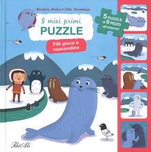 Filli gioca a nascondino. I miei primi puzzle. Ediz. a colori.pdf