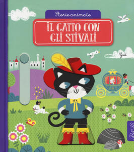 Il gatto con gli stivali. Storie animate. Ediz. a colori