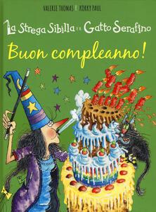Buon compleanno! La strega Sibilla e il gatto Serafino. Ediz. a colori - Paul Korky,Valerie Thomas - copertina