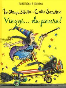 Radiospeed.it Viaggi... da paura! La strega Sibilla e il gatto Serafino. Ediz. a colori Image