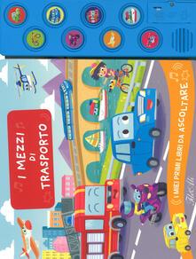 Voluntariadobaleares2014.es I mezzi di trasporto. I miei primi libri da ascoltare. Ediz. a colori Image