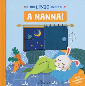 A nanna! Il mio libro animato. Ediz. a colori - Camille Loiselet - copertina