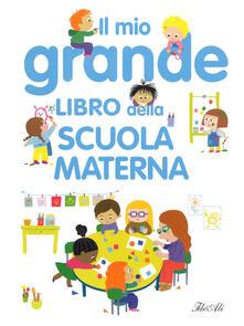 Antondemarirreguera.es Il mio grande libro della scuola materna. Ediz. a colori Image