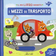 I mezzi di trasporto. Il mio libro animato. Ediz. a colori.pdf