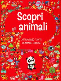 Scopri gli animali attraverso tante domande curiose. Ediz. a colori - Americo Tiago - wuz.it