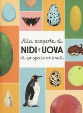 Copertina  Alla scoperta di nidi e uova di 30 specie animali