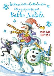 Grandtoureventi.it Una sorpresa per Babbo Natale. La strega Sibilla e il gatto Serafino. Ediz. a colori Image
