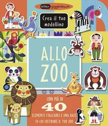 Listadelpopolo.it Allo zoo. Crea il tuo modellino. Ediz. a colori Image