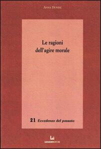Le ragioni dell'agire morale - Anna Donise - copertina
