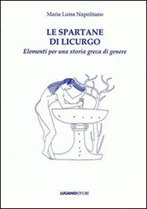 Le spartane di Licurgo elementi per una storia greca di genere