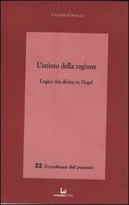 L' istinto della ragione. Logica, vita, diritto in Hegel