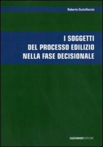 I soggetti del processo edilizio nella fase decisionale