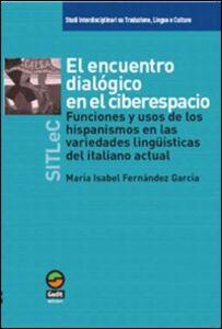 Encuentro dialogico en el ciberespacio. Funciones y usos de los hispanismos en las variedades linguisticas del italiano actual (El)
