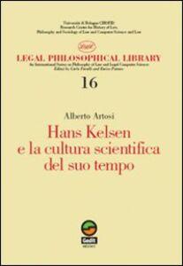 Foto Cover di Hans Kelsen e la cultura scientifica del suo tempo, Libro di Alberto Artosi, edito da Gedit